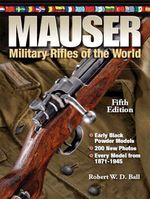 Mauser Military Rifles of the World - Robert W.D. Ball