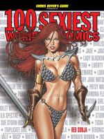 The 100 Sexiest Women in Comics : 100 Sexiest Women in Comics - Brent Frankenhoff