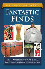 Fantastic Finds : Auctions To Yard Sales - Eric Bradley