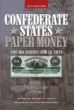 Confederate States Paper Money : Civil War Currency from the South