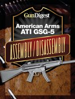 Gun Digest American Arms Ati Gsg-5 Assembly/Disassembly Instructions - Kevin Muramatsu