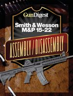 Gun Digest Smith & Wesson M&p 15-22 Assembly/Disassembly Instructions - Kevin Muramatsu