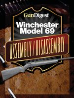 Gun Digest Winchester 69 Assembly/Disassembly Instructions - Kevin Muramatsu