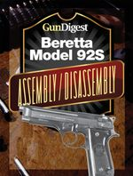 Gun Digest Beretta 92s Assembly/Disassembly Instructions - J. B. Wood