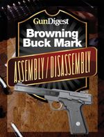 Gun Digest Buck Mark Assembly/Disassembly Instructions - J. B. Wood