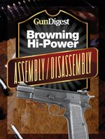 Gun Digest Hi-Power Assembly/Disassembly Instructions - J. B. Wood
