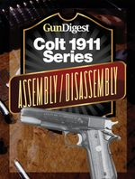 Gun Digest Colt 1911 Assembly/Disassembly Instructions - J. B. Wood