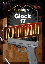 Gun Digest Glock Assembly/Disassembly Instructions - J. B. Wood