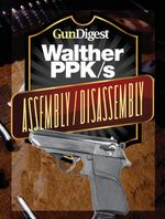 Gun Digest Walther Ppk-S Assembly/Disassembly Instructions - J. B. Wood