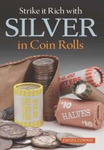 Strike It Rich with Silver in Coin Rolls - David J. Conway