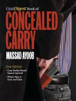 Gun Digest Book of Concealed Carry - Massad Ayoob