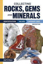Collecting Rock, Gems and Materials : Identification, Values and Lapidary Uses - Patti Polk