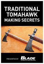 Traditional Tomahawk Making Secrets - Joe Kertzman