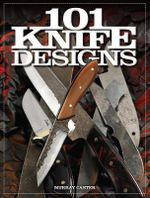 101 Knife Designs - Murray Carter