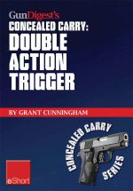 Gun Digest's Double Action Trigger Concealed Carry Eshort : Learn How Double Action vs. Single Action Revolver Shooting Techniques Are Affected by Grip - Grant Cunningham