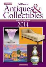 Warman's Antiques & Collectibles 2014 : Price Guide - Noah Fleisher