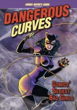 Dangerous Curves : Comics' Sexiest Bad Girls - Brent Frankenhoff
