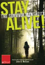 Stay Alive - The Survivor Mentality Eshort : Learn How to Control Fear in Situations by Using the Survival Mindset. - John McCann