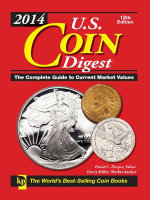 U.S. Coin Digest 2014 : The Birth of the Dollar and Its Journey of Monetar...