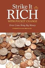 Strike it Rich with Pocket Change : Error Coins Bring Big Money - Ken Potter