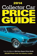 Collector Car Price Guide 2014 - Editors of Old Cars Report Price Guide