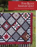 Star Block Sampler Quilt : 25 Traditional and Original Designs - Rosemary Youngs