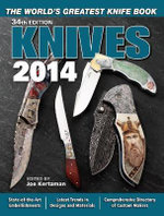 Knives 2014 : The World's Greatest Knife Book - Joe Kertzman