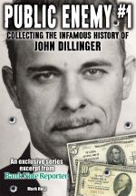 Public Enemy #1 - The Infamous History of John Dillinger : An Exclusive Series Excerpt on the Life, Robberies and Death of John Dillinger from Bank Not - Hotz Mark