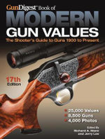 Gun Digest Book of Modern Gun Values : The Shooter's Guide to Guns 1900 - Present - Richard A. (Richard Allen) Mann
