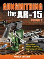 Gunsmithing - The AR-15 Volume 2 - Patrick Sweeney