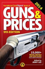 The Official Gun Digest Book of Guns & Prices 2014 9th Edition