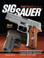 Gun Digest Book of Sig-Sauer - Massad Ayoob