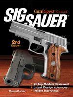 Gun Digest Book of Sig-Sauer - Massad Ayoob