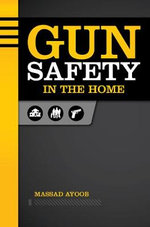 Gun Safety in the Home - Massad Ayoob