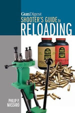 Gun Digest Shooter's Guide to Reloading - Philip P. Massaro