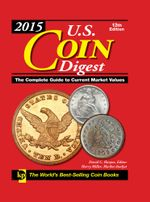 2015 U.S. Coin Digest : The Complete Guide to Current Market Values