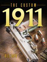 The Custom 1911 - Bill Loeb