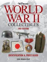 Warman's World War II Collectibles : Identification and Price Guide : 3rd Edition - John Adams-Graf