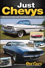 Just Chevys : True Tales & Iconic Cars from America's No. 1 Automaker - Brian Earnest