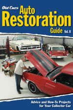 Old Cars Auto Restoration Guide, Vol. II - Old Cars Weekly Editors