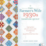 The Farmer's Wife 1930s Sampler Quilt : Inspiring Letters from Farm Women of the Great Depression and 99 Quilt Blocks That Honor Them - Laurie Aaron Hird