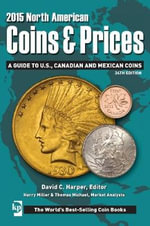 2015 North American Coins & Prices : A Guide to U.S., Canadian and Mexican Coins - Harry Miller