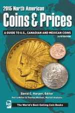 2015 North American Coins & Prices : A Guide to U.S., Canadian and Mexican Coins