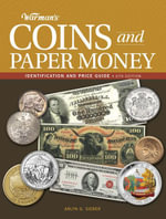 Warman's Coins and Paper Money : Identification and Price Guide - Arlyn G. Sieber