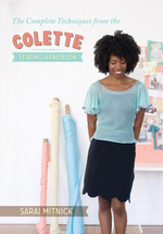 The Complete Techniques from the Colette Sewing Handbook - Sarai Mitnick