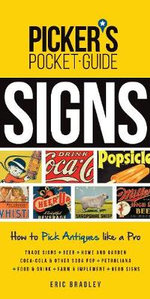 Picker's Pocket Guide - Signs : How to Pick Antiques Like a Pro - Eric Bradley