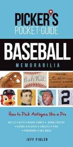 Picker's Pocket Guide - Baseball Memorabilia : How to Pick Antiques Like a Pro - Jeff Figler