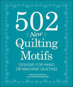 502 New Quilting Motifs : Designs for Hand and Machine Quilting - Quiltmaker Magazine
