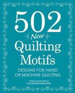 502 New Quilting Motifs : Designs for Hand or Machine Quilting - Quiltmaker Magazine Editors