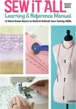 Sew it All Learning & Reference Manual : 10 Must-Know Basics to Build & Refresh You Sewing Skills - Ellen March